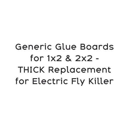 Generic Glue Boards for 1x2 & 2x2 - THICK Replacement for Electric Fly Killer